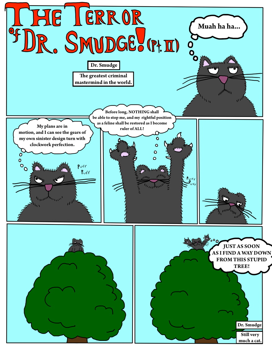 The Terror Of Dr. Smudge! (Pt. II)